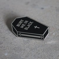 Bury Me In Black Enamel Pin PREORDER