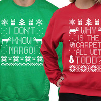 Matching Christmas Shirts - I Don't Know Margo - Why is the Carpet All Wet Todd - Unisex Sweatshirts - SET OF 2 - Christmas Sweater S- 3xl
