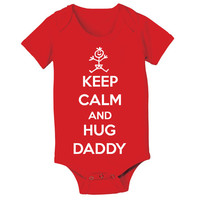 Keep Calm and HUG DADDY - funny maternity father's day cute dad newborn girls infant outfit clothes - Baby Snap One Piece e1204