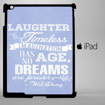 Walt Disney quote iPad 2, iPad 3, iPad 4, iPad Mini and iPad Air Cases