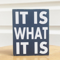 It is What it is  Mini Distressed Wood Sign Block  Southern Quotes and sayings
