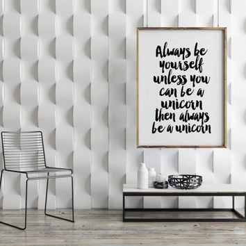 ALWAYS BE YOURSELF,Be You,Be A Unicorn,Motivational Quote,Inspirational Print,Printable Quote,Wall Art,Typography print,Digital Art Print