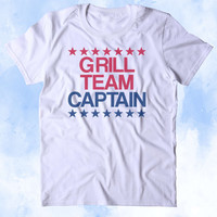 Grill Team Captain Shirt BBQ Barbecue Party USA America Merica Tumblr T-shirt