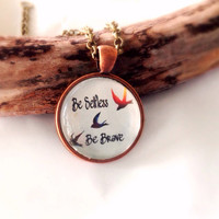 Be Selfless Be Brave Flying Birds divergent-Inspired original Art Pendant Necklace  Graduation Gift