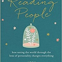 Reading People: How Seeing the World through the Lens of Personality Changes Everything Paperback – September 19, 2017