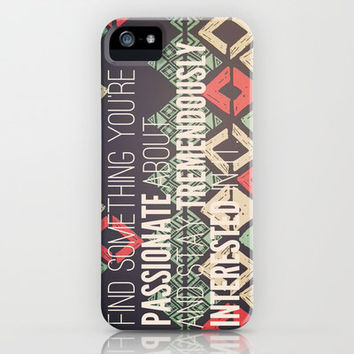Nothing is as important as passion. No matter what you want to do with your life, be passionate.  iPhone & iPod Case by rubybirdie