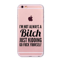 "light pink ""i'm not always a bitch......""Phone Case for iPhone 7 6 6s"