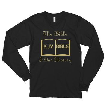 The Bible Is Our Black History Long Sleeve T-shirt