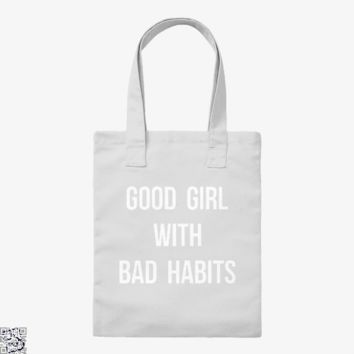 Good Girl With Bad Habits, Funny Tote Bag