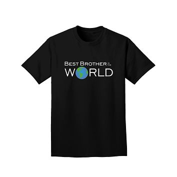 Best Brother in the World Adult Dark T-Shirt