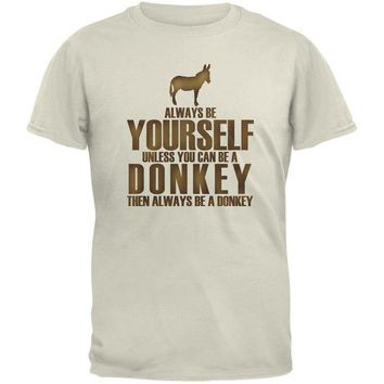 DCCKJY1 Always Be Yourself Donkey Natural Adult T-Shirt