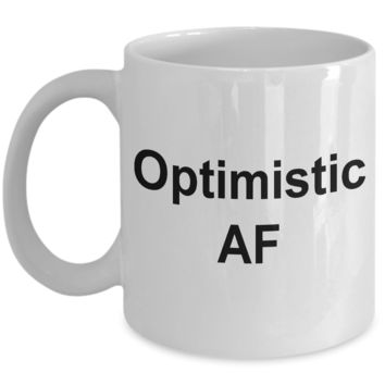 Optimistic AF Mug Ceramic Coffee Cup