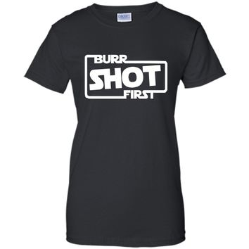 Burr Shot First - Alexander Hamilton Fan T-Shirts
