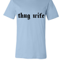 Thug wife - Unisex T-shirt
