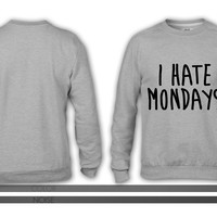 I Hate Mondays crewneck sweatshirt