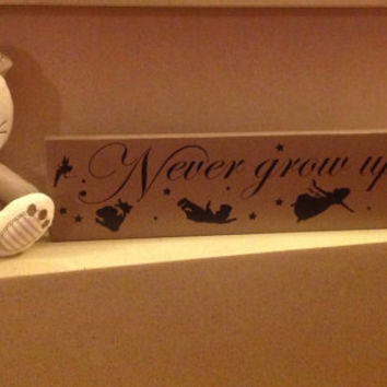 "Chunky freestanding wooden plaque/sign ""Never grow up"" inspired by Disney's Peter Pan"