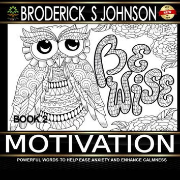 Motivation Book #2: Powerful Words To Help Ease Anxiety and Enhance Calmness (Adult Coloring Books - Art Therapy for The Mind) (Volume 6)