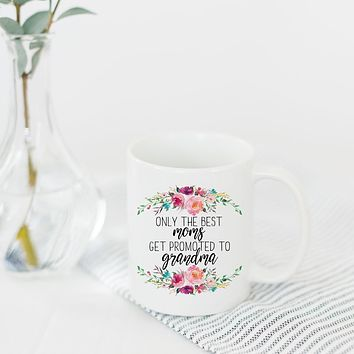 "PROMENADE FIELD ""ONLY THE BEST MOMS GET PROMOTED TO GRANDMA"" MUG"