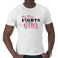 Breast Cancer My Mom FIGHTS Like a Girl Shirts from Zazzle.com