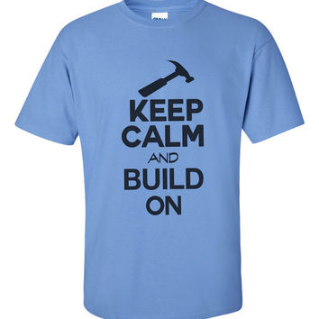 Keep Calm And Build On - Construction Builder Mens Tshirt - Roofer Siding Building T-shirt - Gift For Boyfriend 2103
