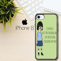 Tina Bob'S Burgers Quotes Z1391 iPhone 8 Case