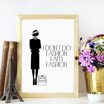 "CHANEL PRINT ""I Don't do fashion i am fashion"" Coco Chanel art Fashion quote Inspirational quote Coco Fashion print Coco Chanel poster"