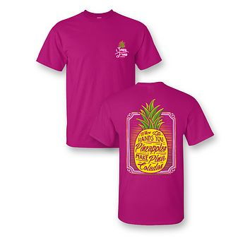 Sassy Frass When Life Hands You Pineapples Make Pina Colodas Bright Girlie T Shirt