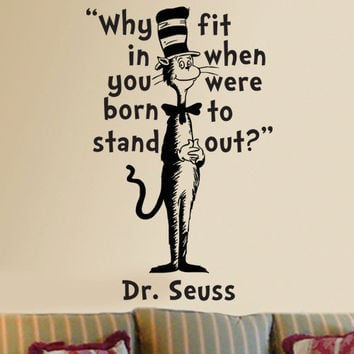 Dr Seuss Cat in the Hat Why fit in wall quote phrase word saying vinyl decal 14x22