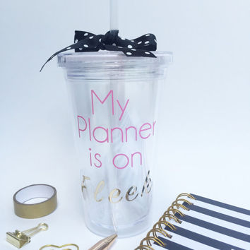Planner on Fleek Tumbler, Planner Accessories Tumbler, Planner Tumbler