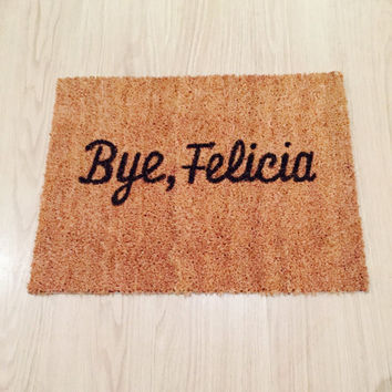 Bye Felicia Doormat - Funny Novelty Mat - Gift/Home Decor