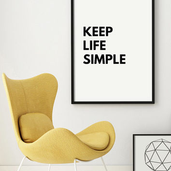 "Typography ""Keep Life Simple"" Quote  Poster Art Digital Giclee Motivational Print Screenprint Letterpress Gallery Wall  PRINTABLE"
