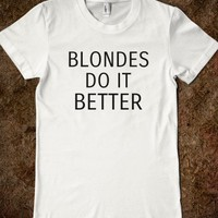 Blondes Do It Better - Text First