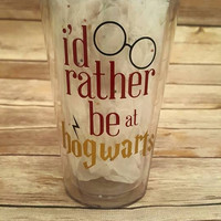 Harry Potter Tumbler - I'd rather be at hogwarts