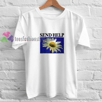 Send Help t shirt gift tees unisex adult cool tee shirts buy cheap