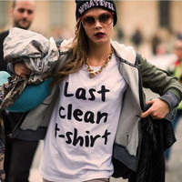 "Hot sale letters ""Last clean t-shirt"" print short sleeve T-shirt man and women top white"
