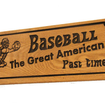 Wood Baseball Sign - Carved Wood Sign - Sports Signs - Baseball Wall Hanging - Great American Past Time - Man Cave