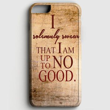Harry Potter Quote  I Solemnly Swear That I Am Up To No Good iPhone 6 Plus/6S Plus Case