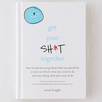 Get Your Sh*t Together By Sarah Knight   Urban Outfitters