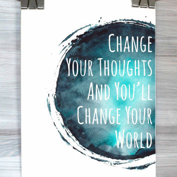 Inspirational Wall Art Print Change Your Thoughts And You'll Change Your World Watercolor Typography Poster Dorm Room Home Decor