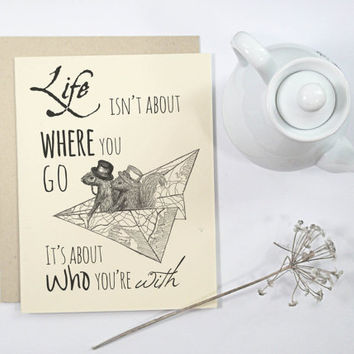1 Wedding Congratulations Card: Life Isn't About Where You Go It's About Who you're With, handmade card