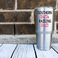 Southern Belle Raising Hell Decal - Perfect for Yeti , Car , Jeep , RTIC , Laptop , Binder and More! Any Color! Any Size! Southern Girl