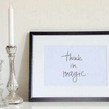 Think in magic - black on white - DIN A4 - Wall Art Print Quote handmade written - original by misssfaith