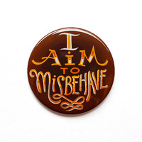 "Firefly Button - I Aim To Misbehave 2"" Pinback Button - Firefly Magnet"