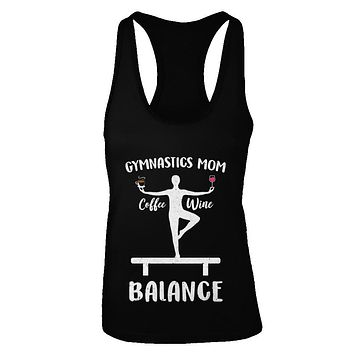 Gymnastics Moms Have Balance Wine Coffee Mothers Day