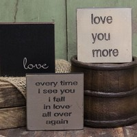 Signs of Love - Square Desk Sign Set of 3 (Love, Every time I see you I fall in love all over again, Love you more)