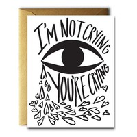 """I'm Not Crying"" Card"
