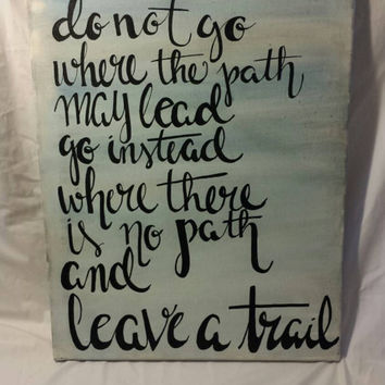 Do not go where the path may lead Ralph Waldo Emerson Hand Lettered Canvas Painting Wall Decor Quote Art Wall Hanging Home Decor 16x20