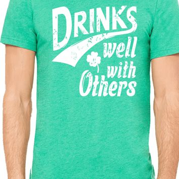 Drinks Well With Others St Patricks Day shirt for men and for women