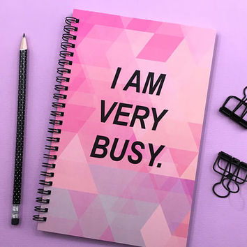 Writing journal, spiral notebook, sketchbook, bullet journal, pink purple, to do list, blank lined grid, motivational - I am very busy