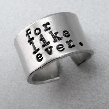 For Like Ever ring - Hand Stamped Aluminum Ring - Customizable